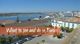 What to see and do in Faro, ALgarve, Portugal